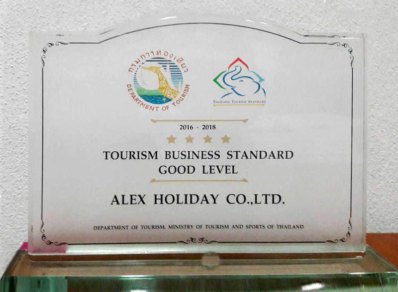 This is to certify that Alex Holiday Co., Ltd. has been assessed  TOURISM BUSINESS STANDARD THE GOOD LEVEL Year 2016-18